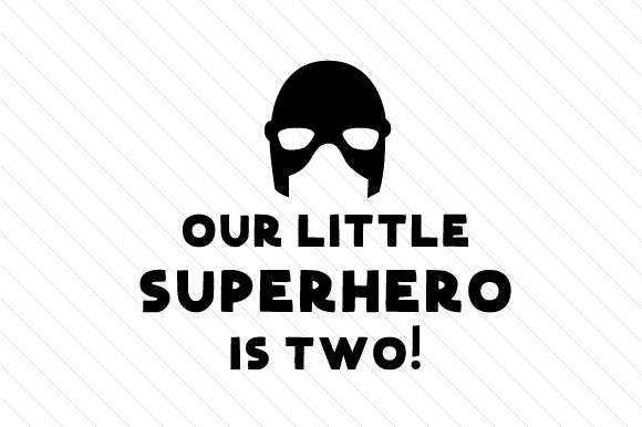Download Free Our Little Superhero Is Two Svg Cut File By Creative Fabrica Crafts Creative Fabrica for Cricut Explore, Silhouette and other cutting machines.