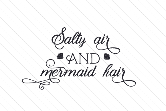 Salty Air and Mermaid Hair Craft Design By Creative Fabrica Crafts Image 1