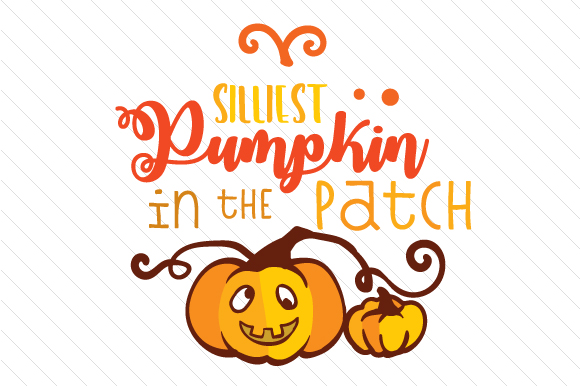 Silliest Pumpkin in the Patch Herbst Plotterdatei von Creative Fabrica Crafts
