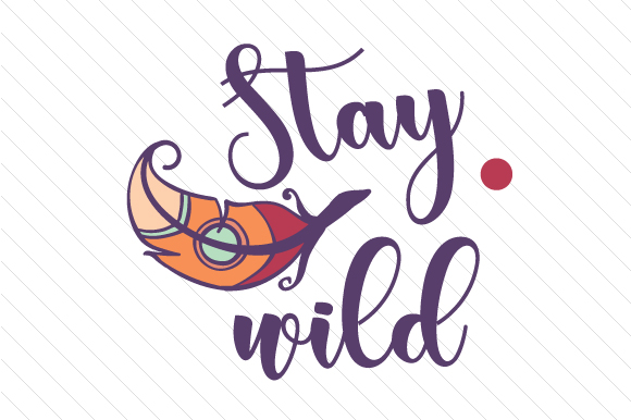 Stay Wild Boho Craft Cut File By Creative Fabrica Crafts