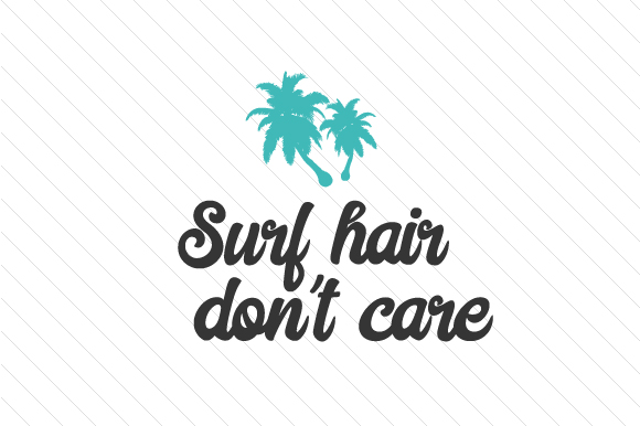 Download Free Surf Hair Don T Care Svg Cut File By Creative Fabrica Crafts for Cricut Explore, Silhouette and other cutting machines.