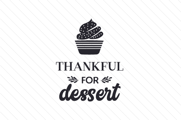 Thankful for Dessert Thanksgiving Craft Cut File By Creative Fabrica Crafts