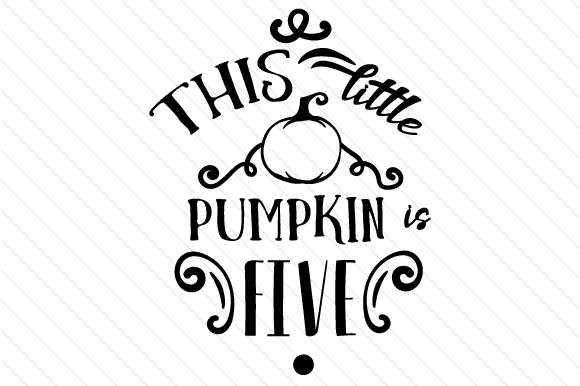 Download Free This Little Pumpkin Is Five Svg Cut File By Creative Fabrica for Cricut Explore, Silhouette and other cutting machines.