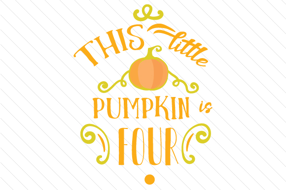 This Little Pumpkin is Four Fall Craft Cut File By Creative Fabrica Crafts
