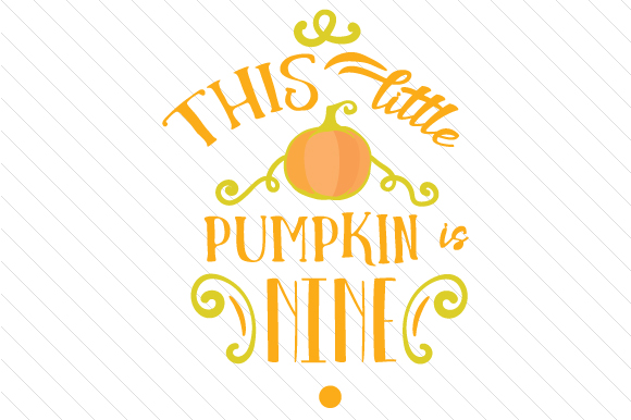 This Little Pumpkin is Nine Herbst Plotterdatei von Creative Fabrica Crafts