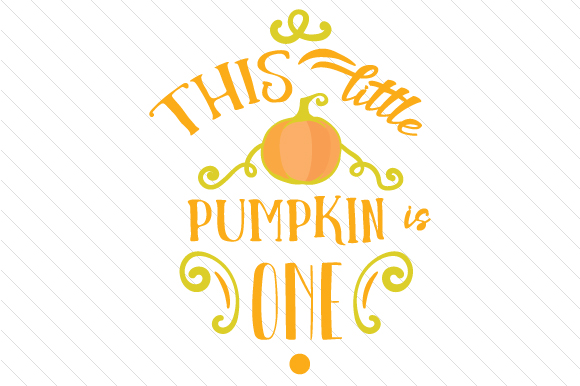 This Little Pumpkin is One Fall Craft Cut File By Creative Fabrica Crafts