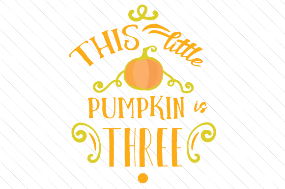 This Little Pumpkin is Three Herbst Plotterdatei von Creative Fabrica Crafts