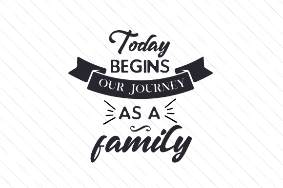 Today Begins Our Journey As a Family Family Craft Cut File By Creative Fabrica Crafts