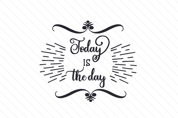 Today is the Day Adoption Craft Cut File By Creative Fabrica Crafts - Image 1