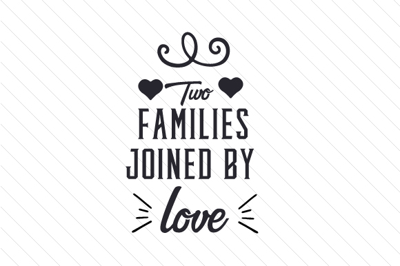 Download Free Two Families Joined By Love Svg Cut File By Creative Fabrica for Cricut Explore, Silhouette and other cutting machines.