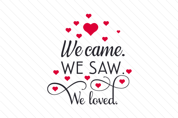 Download Free We Came We Saw We Loved Svg Cut File By Creative Fabrica Crafts for Cricut Explore, Silhouette and other cutting machines.