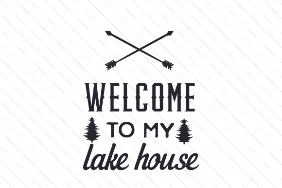 Welcome to My Lake House Summer Craft Cut File By Creative Fabrica Crafts