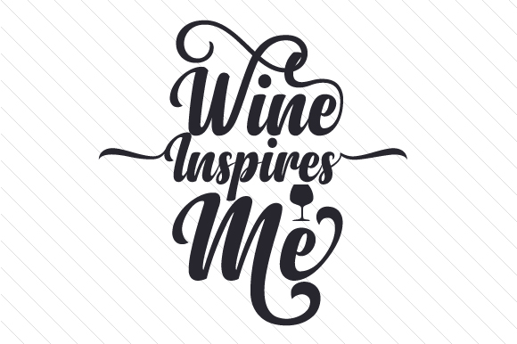 Download Free Wine Inspires Me Svg Cut File By Creative Fabrica Crafts for Cricut Explore, Silhouette and other cutting machines.