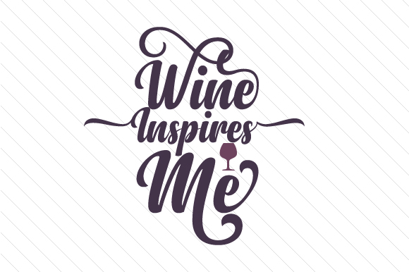 Wine Inspires Me Craft Design By Creative Fabrica Crafts