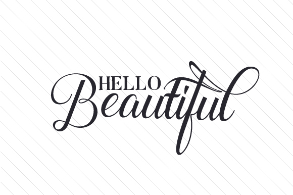 Download Free Hello Beautiful Svg Plotterdatei Von Creative Fabrica Crafts for Cricut Explore, Silhouette and other cutting machines.