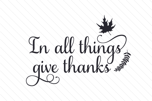 In All Things Give Thanks Svg Cut File By Creative Fabrica