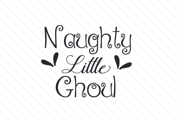 Naughty Little Ghoul Halloween Craft Cut File By Creative Fabrica Crafts