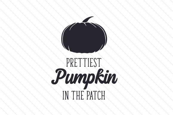 Prettiest Pumpkin in the Patch Halloween Craft Cut File By Creative Fabrica Crafts