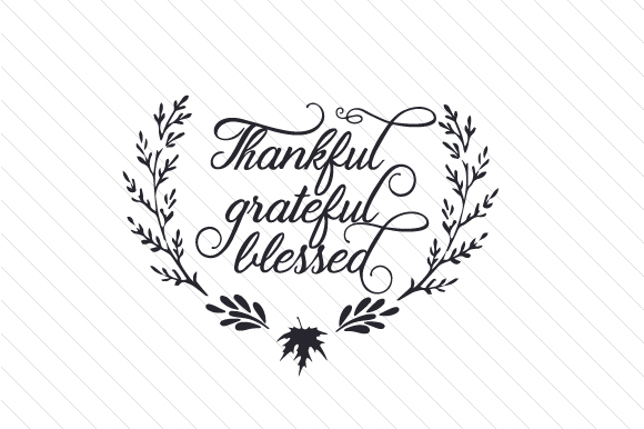 Thankful, Grateful, Blessed Thanksgiving Craft Cut File By Creative Fabrica Crafts