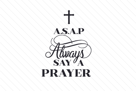 A.S.a.P Always Say a Prayer Religious Craft Cut File By Creative Fabrica Crafts