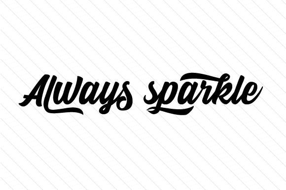 Always Sparkle Frases Archivo de Corte Craft Por Creative Fabrica Crafts