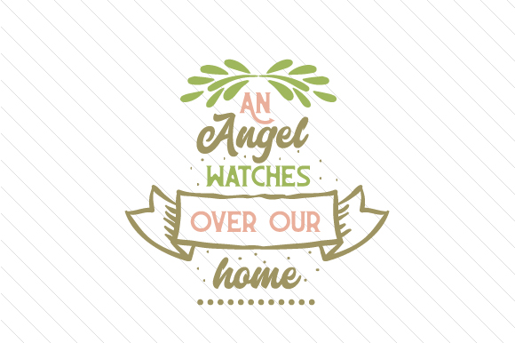 An Angel Watchers over Our Home Remembrance Craft Cut File By Creative Fabrica Crafts