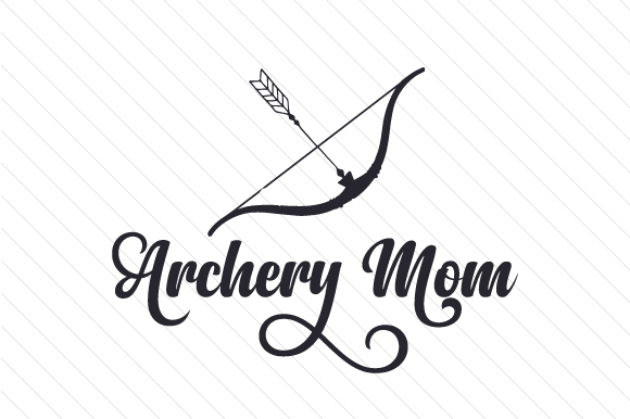 Archery Mom Sports Craft Cut File By Creative Fabrica Crafts