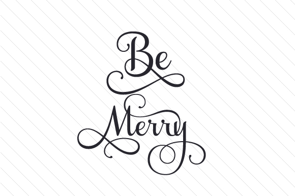 Be Merry Christmas Craft Cut File By Creative Fabrica Crafts - Image 1