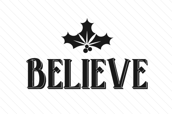 Download Free Believe Svg Cut File By Creative Fabrica Crafts Creative Fabrica for Cricut Explore, Silhouette and other cutting machines.