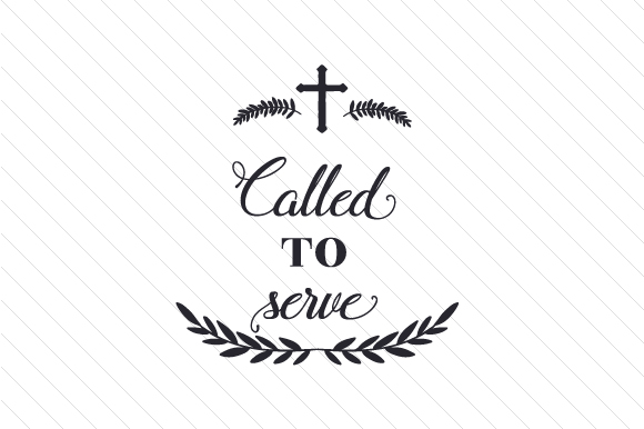Called to Serve Religious Craft Cut File By Creative Fabrica Crafts