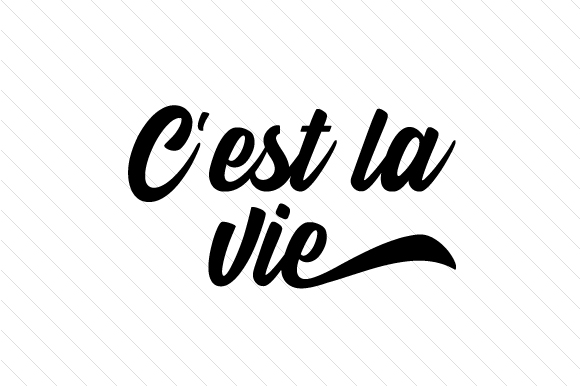 C'est La Vie France Craft Cut File By Creative Fabrica Crafts