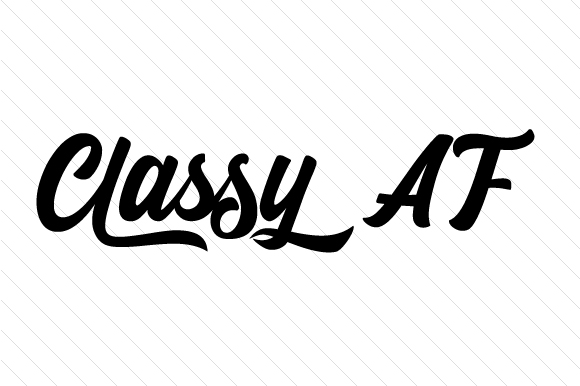 Download Free Classy Af Svg Cut File By Creative Fabrica Crafts Creative Fabrica for Cricut Explore, Silhouette and other cutting machines.