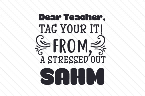 Download Free Dear Teacher Tag You Re It From A Stressed Out Sahm Svg Cut for Cricut Explore, Silhouette and other cutting machines.