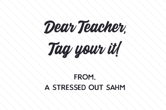 Dear Teacher, Tag You're It! from, a Stressed out SAHM School & Teachers Craft Cut File By Creative Fabrica Crafts