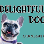 Delightful Dog by Kristy Hatswell