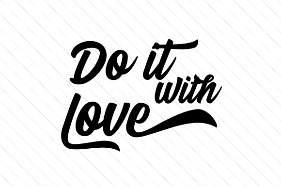Download Free Do It With Love Svg Cut File By Creative Fabrica Crafts for Cricut Explore, Silhouette and other cutting machines.