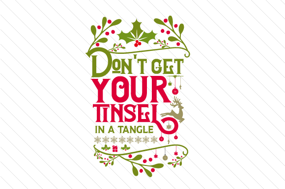 Don't Get Your Tinsel in a Tangle Christmas Craft Cut File By Creative Fabrica Crafts