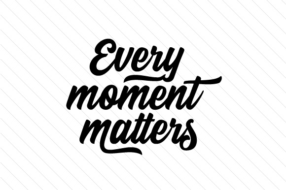 every of moment_Every moment matters SVG Cut file by Creative Fabrica Crafts - Creative Fabrica