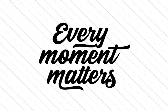 Download Free Every Moment Matters Svg Cut File By Creative Fabrica Crafts Creative Fabrica for Cricut Explore, Silhouette and other cutting machines.
