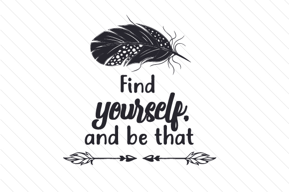 Download Free Find Yourself And Be That Svg Cut File By Creative Fabrica Crafts Creative Fabrica for Cricut Explore, Silhouette and other cutting machines.