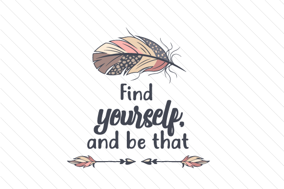 Find Yourself, and Be That Motivational Craft Cut File By Creative Fabrica Crafts