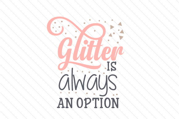Download Free Glitter Is Always An Option Svg Cut File By Creative Fabrica for Cricut Explore, Silhouette and other cutting machines.