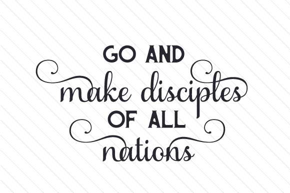 Go and Make Disciples of All Nations Craft Design By Creative Fabrica Crafts