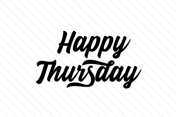 Happy Thursday (SVG Cut file) by Creative Fabrica Crafts ...