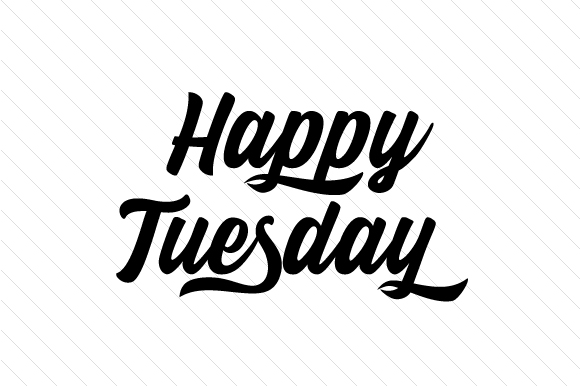 Download Free Happy Tuesday Svg Cut File By Creative Fabrica Crafts Creative for Cricut Explore, Silhouette and other cutting machines.