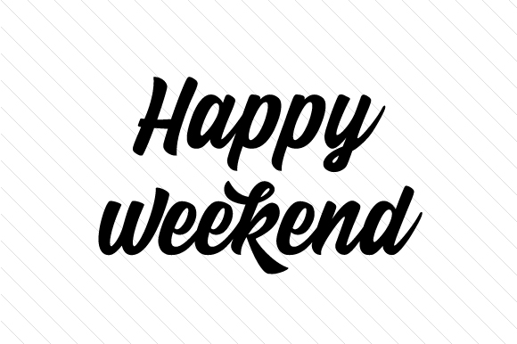 Happy Weekend Svg Plotterdatei Von Creative Fabrica Crafts Creative Fabrica
