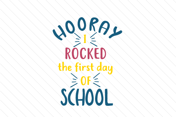 Hooray I Rocked the First Day of School School & Teachers Craft Cut File By Creative Fabrica Crafts
