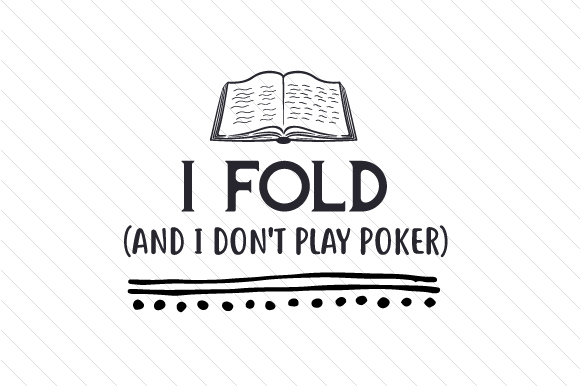 Download Free I Fold And I Don T Play Poker Svg Cut File By Creative Fabrica SVG Cut Files