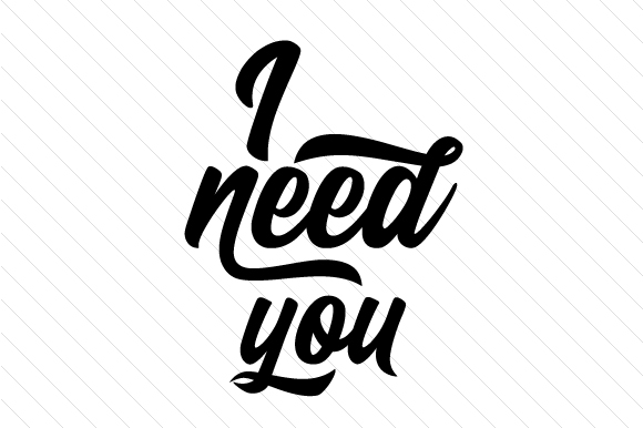 Download Free I Need You Svg Cut File By Creative Fabrica Crafts Creative for Cricut Explore, Silhouette and other cutting machines.