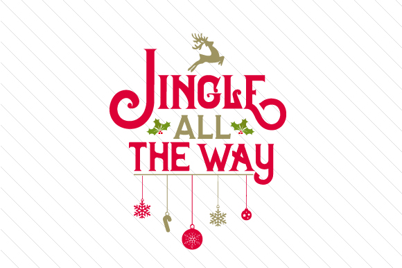 Jingle All the Way Christmas Craft Cut File By Creative Fabrica Crafts